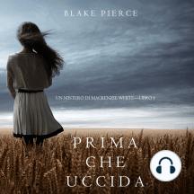 Prima Che Uccida (Un Mistero di Mackenzie White—Libro 1)