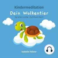 Kindermeditation - Dein Wolkentier - Spielerische Achtsamkeit