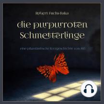 purpurroten Schmetterlinge, Die: eine phantastische Kurzgeschickte von 1915