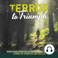 Terror to Triumph