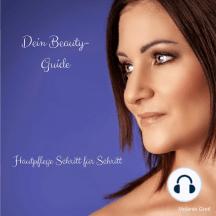 Dein Beauty-Guide: Hautpflege Schritt für Schritt