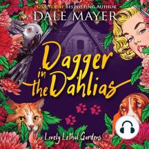 Dagger in the Dahlias: Lovely Lethal Gardens, Book 4