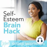 Self Esteem Brain Hack