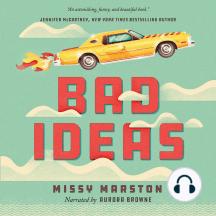 Bad Ideas: A Novel