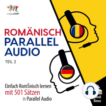 Romänisch Parallel Audio: Einfach Rumänisch lernen mit 501 Sätzen in Parallel Audio - Teil 2