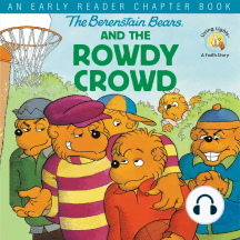 The Berenstain Bears and the Rowdy Crowd: An Early Reader Chapter Book