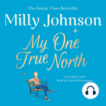 My One True North:  Top Five Sunday Times bestseller - discover the magic of Milly