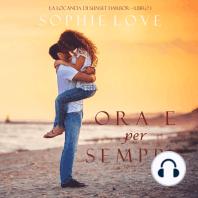 Ora e per sempre (La Locanda di Sunset Harbor—Libro 1)