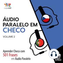 Áudio Paralelo em Checo: Aprender Checo com 501 Frases em Áudio Paralelo - Volume 2
