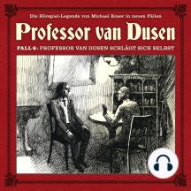 Professor van Dusen, Die neuen Fälle, Fall 6: Professor van Dusen schlägt sich selbst