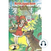 Gebrüder Grimm, Rotkäppchen und weitere Märchen