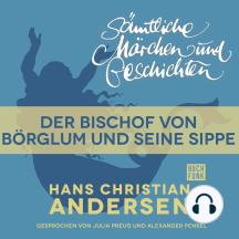 H. C. Andersen: Sämtliche Märchen und Geschichten, Der Bischof von Börglum und seine Sippe