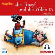 Jim Knopf und die Wilde 13 - Das WDR-Hörspiel