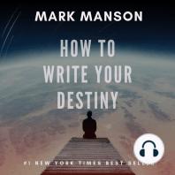 How To Write Your Destiny