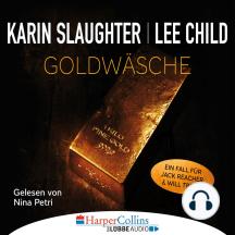 Goldwäsche - Ein Fall für Jack Reacher und Will Trent