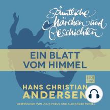 H. C. Andersen: Sämtliche Märchen und Geschichten, Ein Blatt vom Himmel