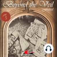 Beyond the Veil, Folge 3