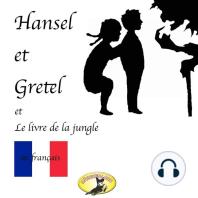 Contes de fées en français, Hansel et Gretel / Le Livre de la jungle