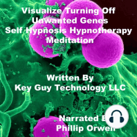 Visualize Turning Off Unwanted Genes Self Hypnosis Hypnotherapy Meditation