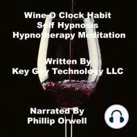 Wine O Clock Habit Self Hypnosis Hypnotherapy Meditation
