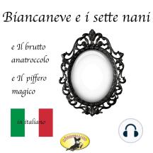 Fiabe in italiano, Biancaneve / Il brutto anatroccolo / Il piffero magico