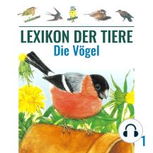 Lexikon der Tiere, Folge 1: Die Vögel