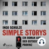 Simple Storys - Ein Roman aus der ostdeutschen Provinz