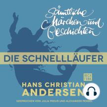H. C. Andersen: Sämtliche Märchen und Geschichten, Die Schnellläufer