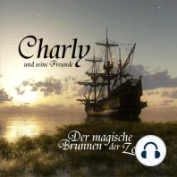 Charly und seine Freunde: Der magische Brunnen der Zeit