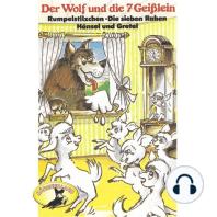 Gebrüder Grimm, Der Wolf und die sieben Geißlein und weitere Märchen