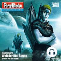 """Perry Rhodan 3018: Welt der fünf Augen: Perry Rhodan-Zyklus """"Mythos"""""""