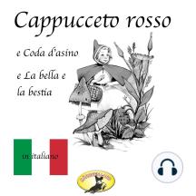 Fiabe in italiano, Cappuccetto rosso / Pelle d'asino / La bella e la bestia