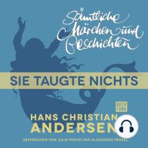 H. C. Andersen: Sämtliche Märchen und Geschichten, Sie taugte nichts