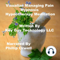 Visualize Managing Pain Self Hypnosis Hypnotherapy Meditation