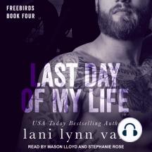 Last Day of My Life: Freebirds, Book 4