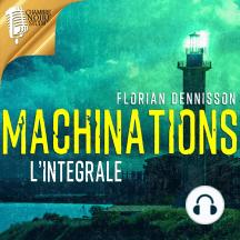 MACHINATIONS: L'intégrale