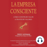La empresa consciente Conscious Business: Cómo construir valor a través de valores How to Build Value Through Values
