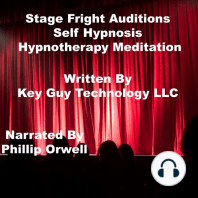 Stage Fright Auditions Self Hypnosis Hypnotherapy Meditation