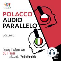 Audio Parallelo Polacco: Impara il polacco con 501 Frasi utilizzando l'Audio Parallelo - Volume 2