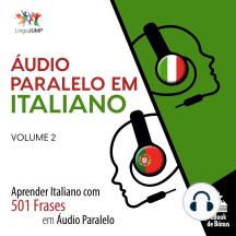Áudio Paralelo em Italiano: Aprender Italiano com 501 Frases em Áudio Paralelo - Volume 2
