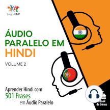 Áudio Paralelo em Hindi: Aprender Hindi com 501 Frases em Áudio Paralelo - Volume 2