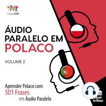 Áudio Paralelo em Polaco: Aprender Polaco com 501 Frases em Áudio Paralelo - Volume 2