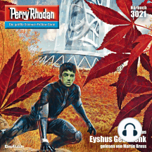 "Perry Rhodan 3021: Eyshus Geschenk: Perry Rhodan-Zyklus ""Mythos"""