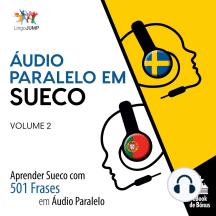 Áudio Paralelo em Sueco: Aprender Sueco com 501 Frases em Áudio Paralelo - Volume 2