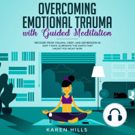 Overcoming Emotional Trauma with Guided Meditation: Recover From Trauma, Grief, and Depression in Just 7 Days. Eliminate The Hurts That Haunt You Right Now