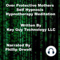 Over Protective Mothers Self Hypnosis Hypnotherapy Meditation