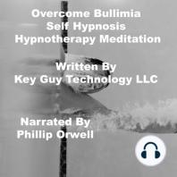 OverCome Bullimia Self Hypnosis Hypnotherapy Meditation