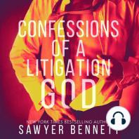 Confessions of a Litigation God