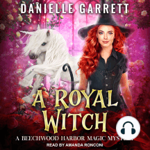 A Royal Witch: Beechwood Harbor Magic Mysteries Series, Book 7