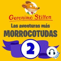 Las aventuras más morrocotudas de Geronimo Stilton 2